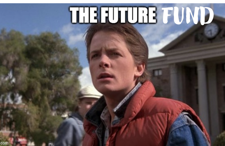 The Future Fund is Here —Thoughts from the Chairman #7